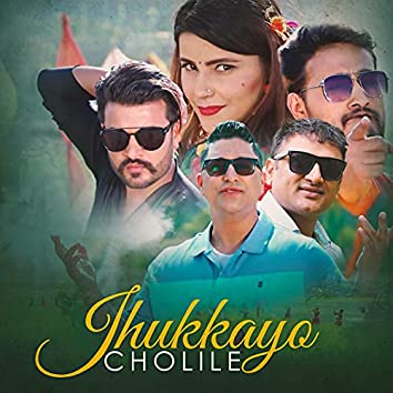 Jhukkayo Cholile