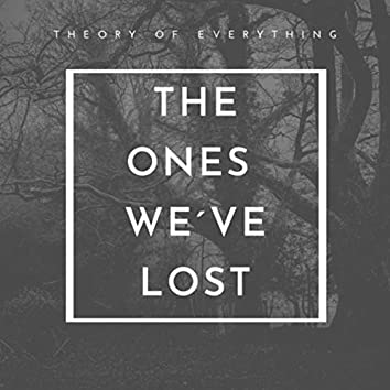 The Ones We've Lost