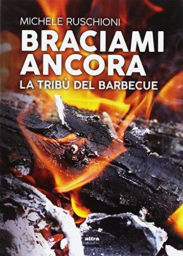 Braciami ancora: La tribù del barbecue