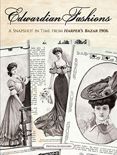 Edwardian Fashions: A Snapshot in Time from Harper's Bazar 1906