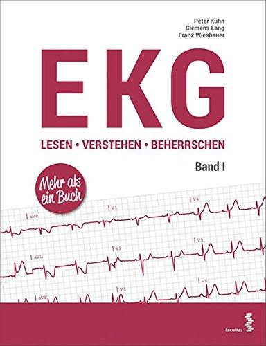 EKG lesen - verstehen - beherrschen: Band I