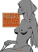 Giuseppe Bergman - Aventures Africaines de Milo Manara