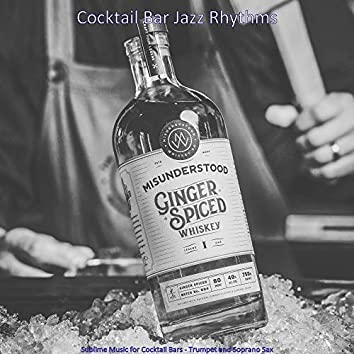 Sublime Music for Cocktail Bars - Trumpet and Soprano Sax