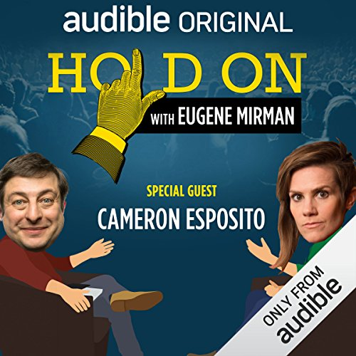 Ep. 7: Just for Laughs Festival: Cameron Esposito (Hold On with Eugene Mirman) audiobook cover art