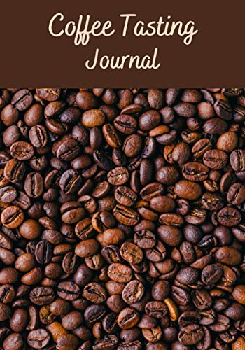 """Coffee tasting journal: Coffee Tasting Journal   7x10"""" , 150 pages to fill in   Perfect for Coffee tasters"""