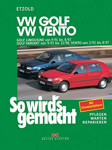 VW Golf III Limousine von 9/91 bis 8/97: Golf Variant von 9/93 bis 12/98, Vento 2/92 bis 8/97, So wird's gemacht - Band 79 (So wird´s gemacht)