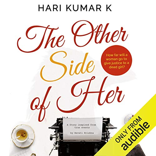 The Other Side of Her                   Written by:                                                                                                                                 Hari Kumar K                               Narrated by:                                                                                                                                 Shernaz Patel                      Length: 4 hrs and 53 mins     3 ratings     Overall 4.7