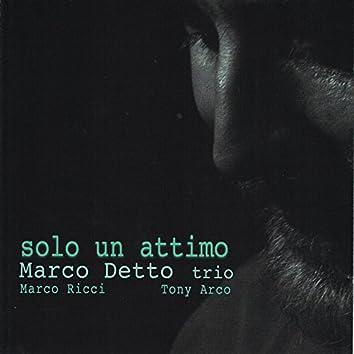 Solo un attimo (feat. Marco Ricci, Tony Arco)