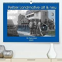 Peitzer Landmotive, alt & neu (Premium, hochwertiger DIN A2 Wandkalender 2022, Kunstdruck in Hochglanz): Bildmontagen aus alten und neuen Stadtansichten, zwischen beiden liegen oft 100 Jahre (Monatskalender, 14 Seiten )