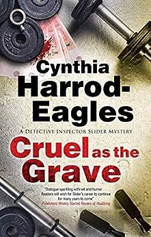 Cruel as the Grave (A Bill Slider Mystery Book 22) by [Cynthia Harrod-Eagles]