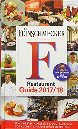DER FEINSCHMECKER Restaurant Guide 2018 (Feinschmecker Restaurantführer)