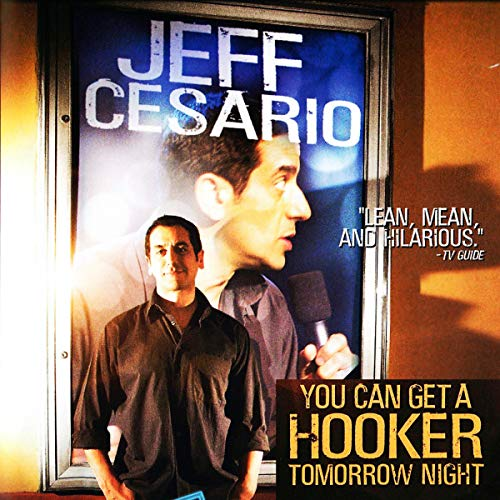 Jeff Cesario: You Can Get a Hooker Tomorrow Night audiobook cover art