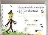 J'apprends la musique en chantant - Méthode de formation musicale et d'initiation au Piano