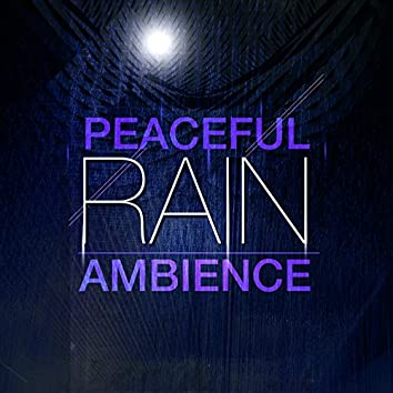 Peaceful Rain Ambience