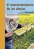 El mantenimiento de las abejas: 43 (APICULTURA)