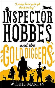 Inspector Hobbes and the Gold Diggers: Comedy Crime Fantasy (Unhuman Book 3) by [Wilkie Martin]