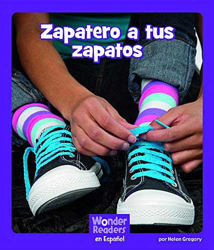 Zapatero, a Tus Zapatos (Wonder Readers Spanish Fluent)