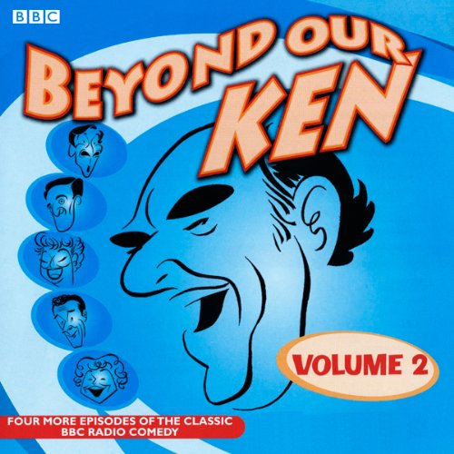 Beyond Our Ken: The Collector's Edition Series 2                   By:                                                                                                                                 Eric Merriman                               Narrated by:                                                                                                                                 Eric Merriman,                                                                                        Hugh Paddick,                                                                                        Barry Took,                   and others                 Length: 7 hrs and 6 mins     3 ratings     Overall 4.7