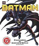 Batman. L'encyclopédie du Justicier de Gotham