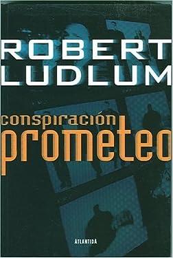 Conspiracion Prometeo/ The Prometheus Deception (Spanish Edition)