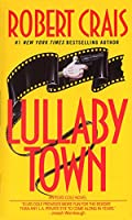 Lullaby Town (An Elvis Cole and Joe Pike Novel)