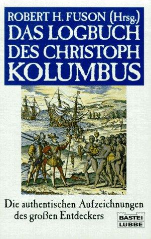 Das Logbuch des Christoph Kolumbus (Geschichte. Bastei Lübbe Taschenbücher)