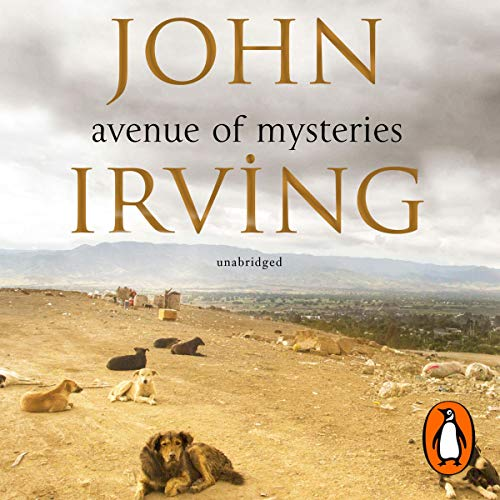 Avenue of Mysteries                   By:                                                                                                                                 John Irving                               Narrated by:                                                                                                                                 Armando Duran                      Length: 20 hrs and 50 mins     3 ratings     Overall 4.0