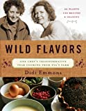 Image of Wild Flavors: One Chef's Transformative Year Cooking from Eva's Farm
