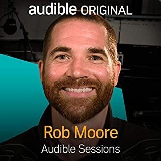 Rob Moore     Audible Sessions: FREE Exclusive Interview              By:                                                                                                                                 Holly Newson                               Narrated by:                                                                                                                                 Rob Moore                      Length: 15 mins     23 ratings     Overall 4.2