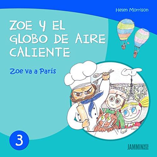 Libros infantiles: Zoe va a París: Zoe y el Globo de Aire Caliente (libros infantiles, libros para niños, niños, niñas, libros para niñas, libros para niños de 2 años)