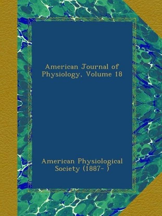フックプレミア真面目なAmerican Journal of Physiology, Volume 18