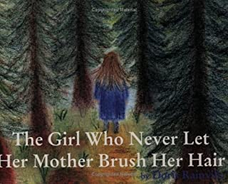 The Girl Who Never Let Her Mother Brush Her Hair