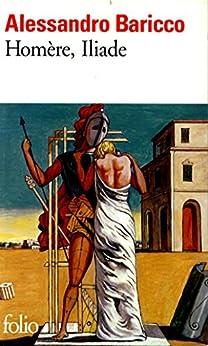 Homère, Iliade (French Edition) di [Alessandro Baricco, Françoise Brun]