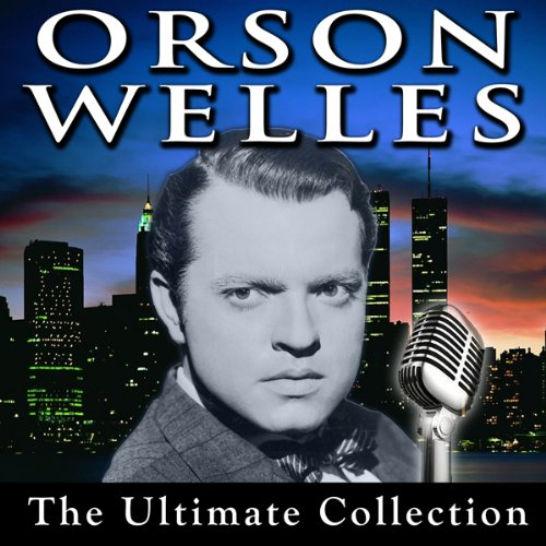 Orson Welles: The Ultimate Collection audiobook cover art