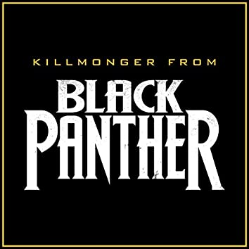 "Killmonger (From ""Black Panther"")"