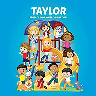 Taylor Spreads Love Wherever He Goes: Personalized Book & Picture Book About Resilience (Personalized Books for Kids, Insp...