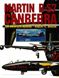 Martin B-57 Canberra: the Complete Record - Robert C. Mikesh