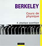 Cours de physique de Berkeley, tome 4 - Physique quantique