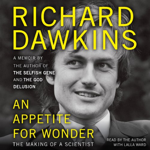 An Appetite for Wonder     The Making of a Scientist              Autor:                                                                                                                                 Richard Dawkins                               Sprecher:                                                                                                                                 Richard Dawkins,                                                                                        Lalla Ward                      Spieldauer: 7 Std. und 56 Min.     15 Bewertungen     Gesamt 4,3