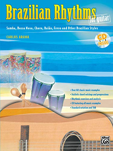 Brazilian Rhythms for Guitar: Samba, Bossa Nova, Choro, Baião, Frevo, and Other Brazilian Styles, Book & CD (Guitar Masters Series)