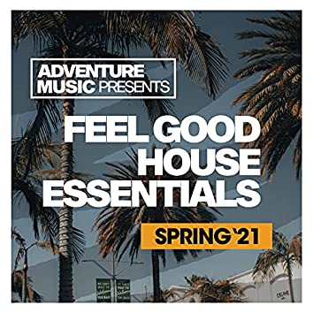 Feel Good House Essentials (Spring '21)