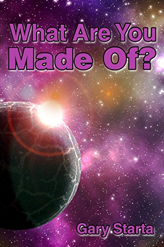 Book: What Are You Made Of? by Gary Starta