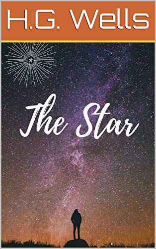 The Star: by H.G. Wells (English Edition)