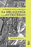 La melancolía en la antigüedad: El problema XXX en Aristóteles