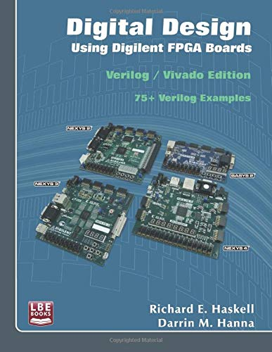Digital Design Using Digilent FPGA Boards: Verilog / Vivado Edition