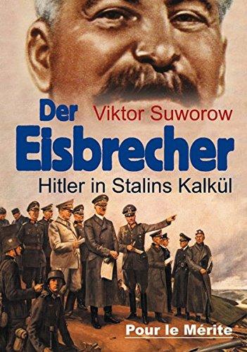 Der Eisbrecher: Hitler in Stalins Kalkül