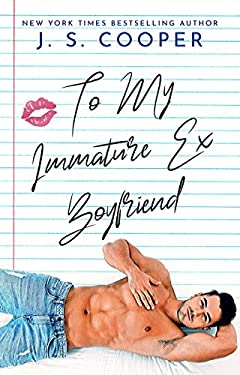 To My Immature Ex Boyfriend (The Inappropriate Bachelors Book 5)