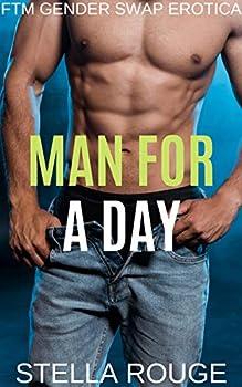 Man for a day  FTM gender swap erotica