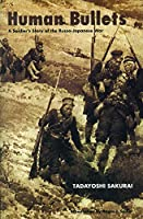Human Bullets: A Soldier's Story of Port Arthur