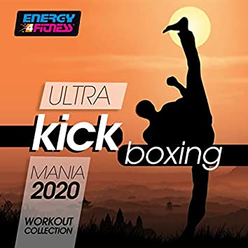 Ultra Kick Boxing Mania 2020 Workout Collection (15 Tracks Non-Stop Mixed Compilation for Fitness & Workout - 140 Bpm / 32 Count)